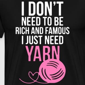 i don t need to be rich and famous i just need yar - Men's Premium T-Shirt