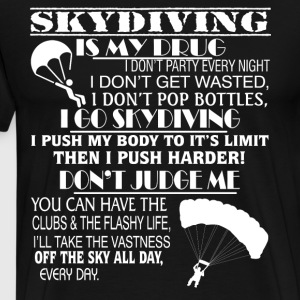 Skydiving Is My Drug T Shirt - Men's Premium T-Shirt