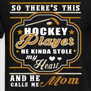This Hockey Player Stole my Heart T Shirt - Men's Premium T-Shirt