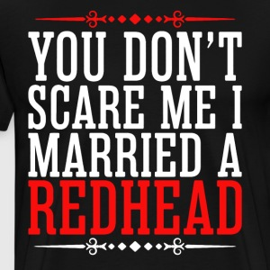 I Married A Redhead Shirt - Men's Premium T-Shirt