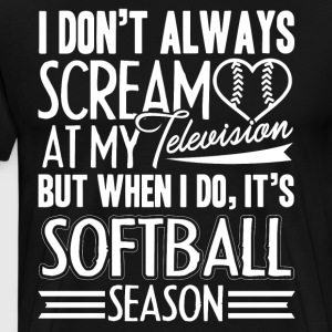 Softball Season Shirt - Men's Premium T-Shirt
