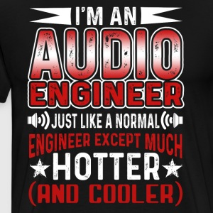 I'm An Audio Engineer Shirt - Men's Premium T-Shirt