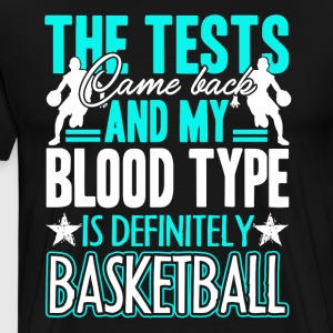 My Blood Type Is Definitely Basketball Shirt - Men's Premium T-Shirt