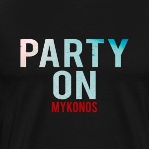 Party on Mykonos Beach-Party-Holiday-Summer - Men's Premium T-Shirt