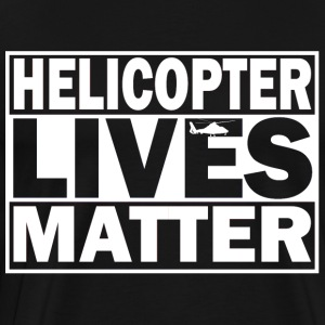 Helicopter Lives Matter - Men's Premium T-Shirt