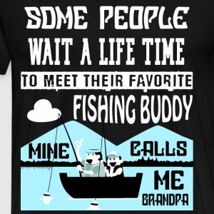 My Favorite Fishing Buddy Calls Me Grandpa T Shirt - Men's Premium T-Shirt