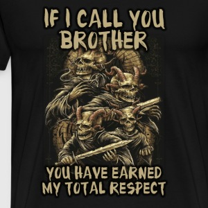 Funny Skull T Shirt You Have Earned My Respect - Men's Premium T-Shirt