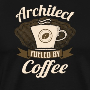 Architect Fueled By Coffee - Men's Premium T-Shirt