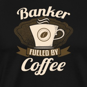 Banker Fueled By Coffee - Men's Premium T-Shirt