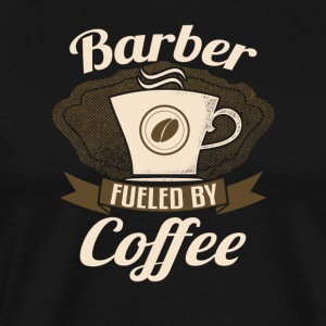 Barber Fueled By Coffee - Men's Premium T-Shirt
