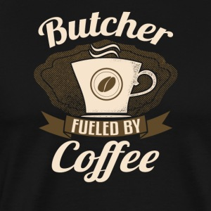 Butcher Fueled By Coffee - Men's Premium T-Shirt