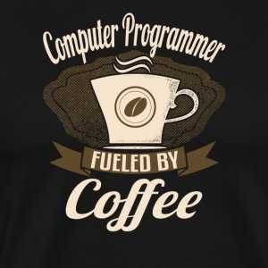 Computer Programmer Fueled By Coffee - Men's Premium T-Shirt