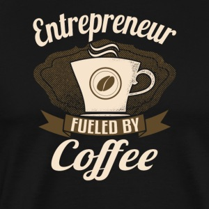 Entrepreneur Fueled By Coffee - Men's Premium T-Shirt