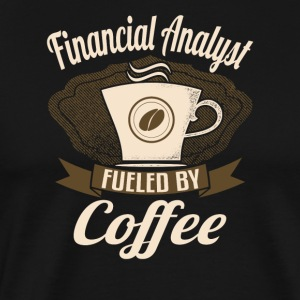 Financial Analyst Fueled By Coffee - Men's Premium T-Shirt