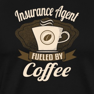 Insurance Agent Fueled By Coffee - Men's Premium T-Shirt