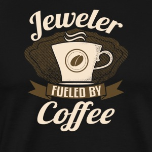 Jeweler Fueled By Coffee - Men's Premium T-Shirt