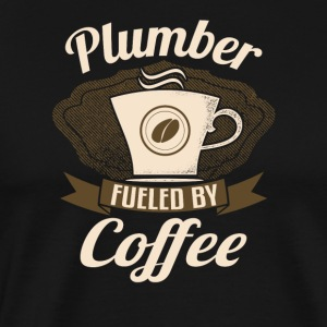 Plumber Fueled By Coffee - Men's Premium T-Shirt
