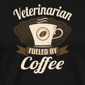 Veterinarian Fueled By Coffee - Men's Premium T-Shirt