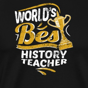 World's Best History Teacher - Men's Premium T-Shirt
