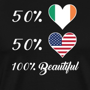 50% Irish 50% American 100% Beautiful - Men's Premium T-Shirt