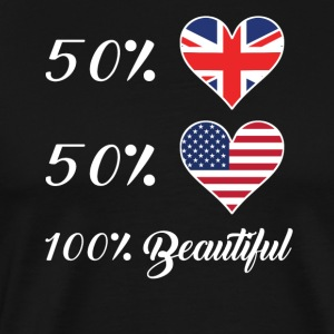 50% British 50% American 100% Beautiful - Men's Premium T-Shirt