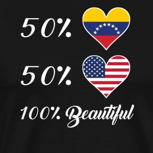 50% Venezuelan 50% American 100% Beautiful - Men's Premium T-Shirt