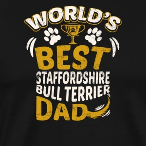 World's Best Staffordshire Bull Terrier Dad - Men's Premium T-Shirt
