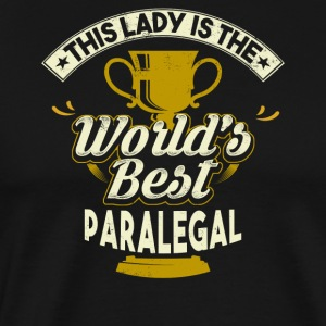 This Lady Is The World's Best Paralegal - Men's Premium T-Shirt