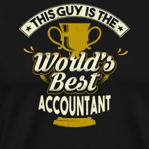 This Guy Is The World's Best Accountant - Men's Premium T-Shirt