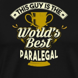This Guy Is The World's Best Paralegal - Men's Premium T-Shirt