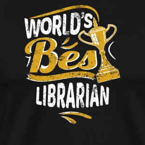 World's Best Librarian - Men's Premium T-Shirt