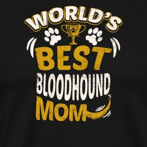 World's Best Bloodhound Mom - Men's Premium T-Shirt