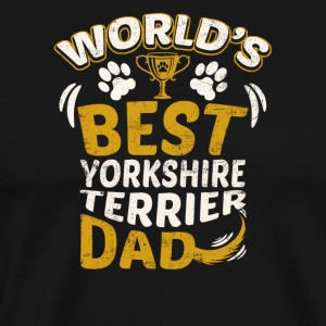 World's Best Yorkshire Terrier Dad - Men's Premium T-Shirt