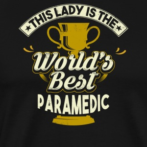 This Lady Is The World's Best Paramedic - Men's Premium T-Shirt