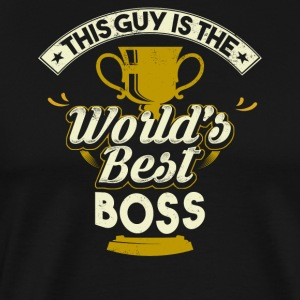 This Guy Is The World's Best Boss - Men's Premium T-Shirt