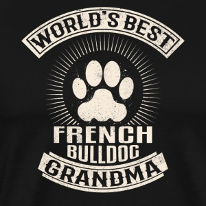 World's Best French Bulldog Grandma - Men's Premium T-Shirt