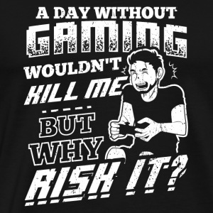 Funny Gamer Gaming Shirt Day Without - Men's Premium T-Shirt