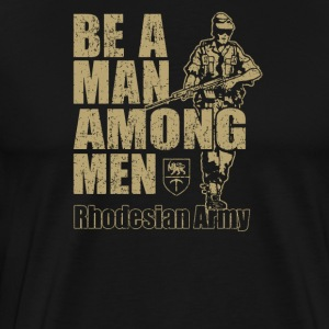 Be a Man Among Men Rhodesian Army Recruitment - Men's Premium T-Shirt