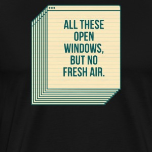 All these open windows but no fresh air - Men's Premium T-Shirt