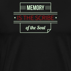 Memory is the scribe of the soul - Men's Premium T-Shirt