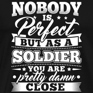 Funny Soldier Army Shirt Nobody Perfect - Men's Premium T-Shirt