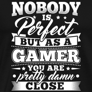 Funny Gamer Gaming Shirt Nobody Perfect - Men's Premium T-Shirt