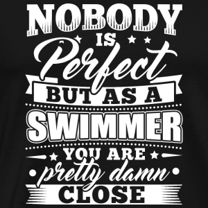 Funny Swim Swimming Shirt Nobody Perfect - Men's Premium T-Shirt
