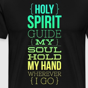 Holy Spirit Guide My Soul - Men's Premium T-Shirt