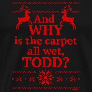 Christmas Vacation And WHY is the carpet all wet - Men's Premium T-Shirt
