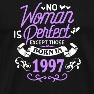 No Woman Is Perfect Except Those Born In 1997 - Men's Premium T-Shirt