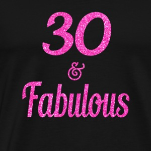 30 and Fabulous - Men's Premium T-Shirt