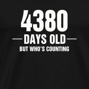 4380 Days Old But Who s Counting - Men's Premium T-Shirt