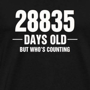 28835 Days Old But Who s Counting - Men's Premium T-Shirt