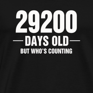 29200 Days Old But Who s Counting - Men's Premium T-Shirt